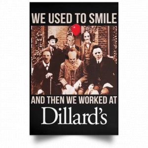We Used To Smile And Then We Worked At Dillard's Posters
