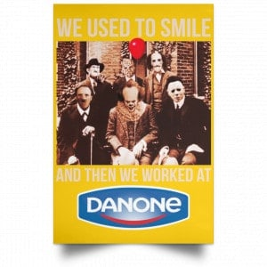 We Used To Smile And Then We Worked At Danone Posters Posters