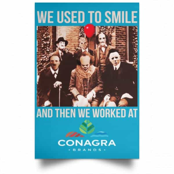 We Used To Smile And Then We Worked At Conagra Brands Posters Posters