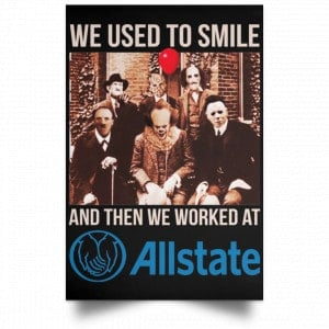 We Used To Smile And Then We Worked At Allstate Posters Posters