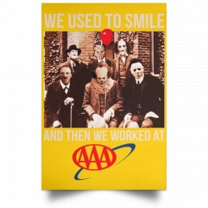 We Used To Smile And Then We Worked At AAA Posters