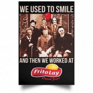 We Used To Smile And Then We Worked At Frito-Lay Posters