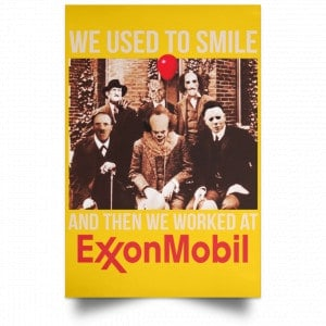 We Used To Smile And Then We Worked At ExxonMobil Posters