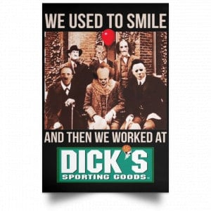 We Used To Smile And Then We Worked At Dick's Sporting Goods Posters
