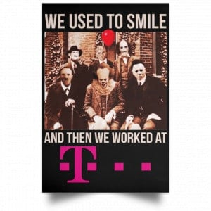 We Used To Smile And Then We Worked At Deutsche Telekom Posters