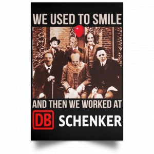 We Used To Smile And Then We Worked At DB Schenker Posters