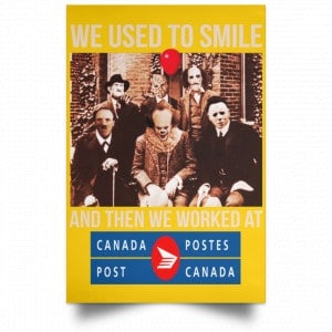 We Used To Smile And Then We Worked At Canada Post Posters