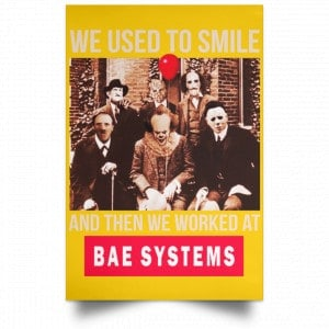 We Used To Smile And Then We Worked At BAE Systems Posters Posters