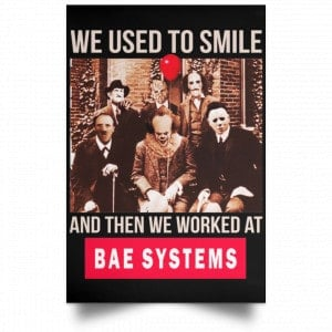 We Used To Smile And Then We Worked At BAE Systems Posters