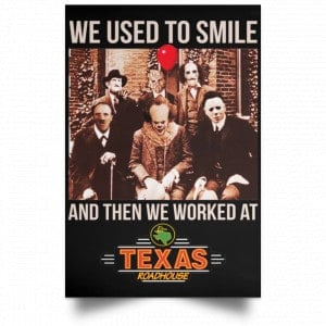 We Used To Smile And Then We Worked At Texas Roadhouse Posters
