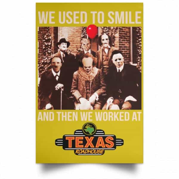 We Used To Smile And Then We Worked At Texas Roadhouse Posters Posters