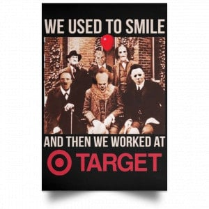 We Used To Smile And Then We Worked At Target Posters