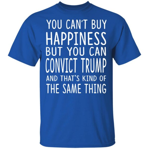 You Can Convict Trump And That's Kind of The Same Thing Shirt, Hoodie, Tank New Designs 5