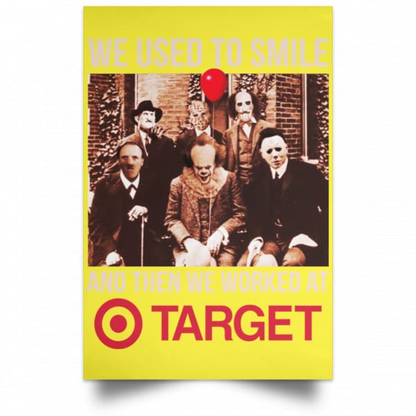 We Used To Smile And Then We Worked At Target Posters Posters