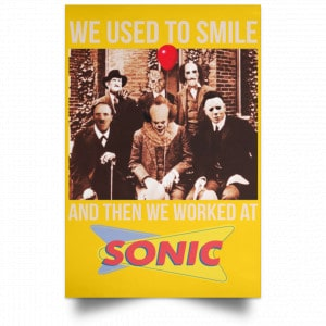 We Used To Smile And Then We Worked At Sonic Drive-In Posters