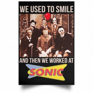 We Used To Smile And Then We Worked At Sonic Drive-In Posters Posters