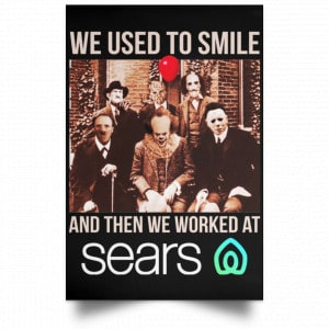 We Used To Smile And Then We Worked At Sears Posters