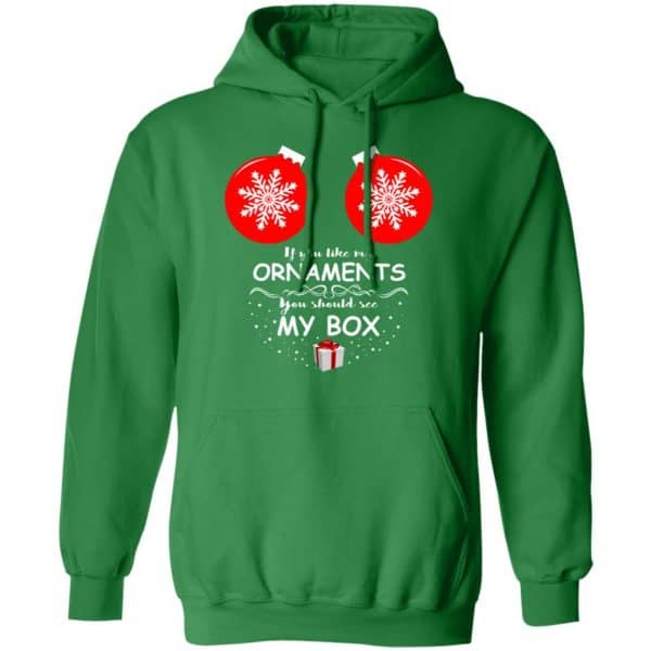 If You Like My Ornaments You Should See My Box Shirt, Hoodie, Tank