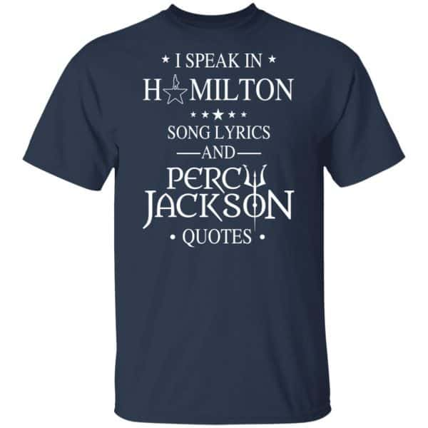 I Speak In Hamilton Song Lyrics And Percy Jackson Quotes Shirt, Hoodie, Tank Funny Quotes