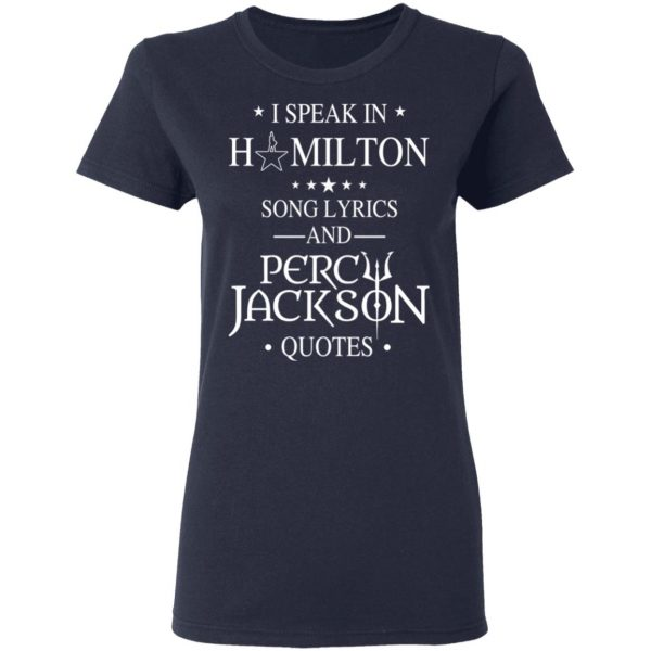 I Speak In Hamilton Song Lyrics And Percy Jackson Quotes Shirt, Hoodie, Tank Funny Quotes 9