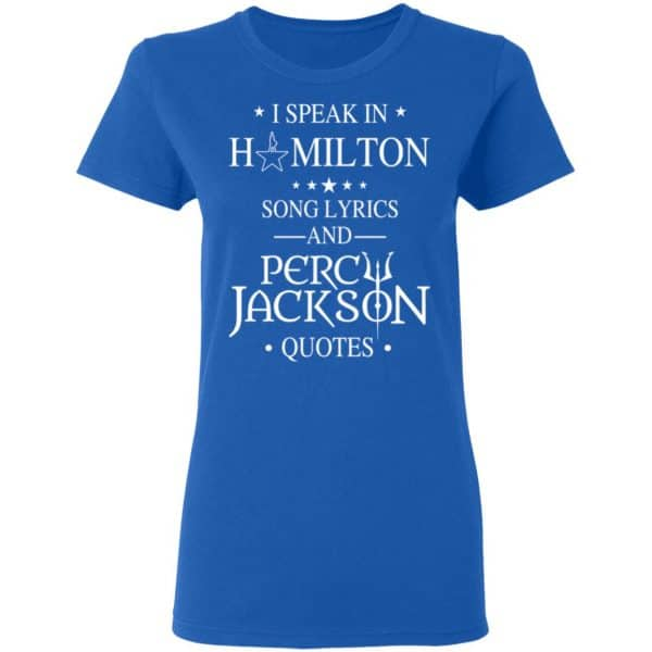 I Speak In Hamilton Song Lyrics And Percy Jackson Quotes Shirt, Hoodie, Tank Funny Quotes 10