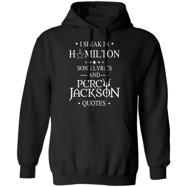 I Speak In Hamilton Song Lyrics And Percy Jackson Quotes Shirt, Hoodie, Tank Funny Quotes 11