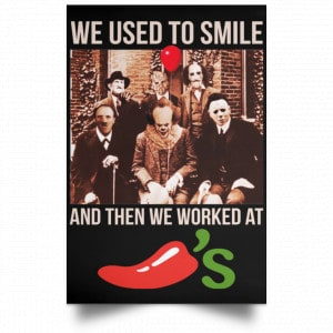We Used To Smile And Then We Worked At Chili's Grill & Bar Posters
