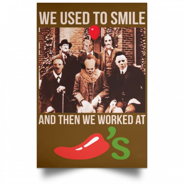 We Used To Smile And Then We Worked At Chili's Grill & Bar Posters Posters