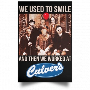 We Used To Smile And Then We Worked At Culver's Posters