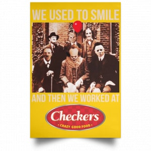 We Used To Smile And Then We Worked At Checkers and Rally's Posters