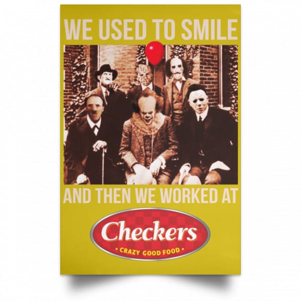 We Used To Smile And Then We Worked At Checkers and Rally's Posters Posters