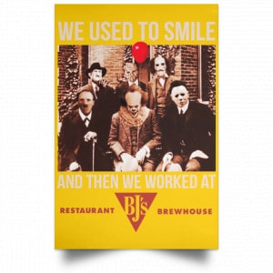 We Used To Smile And Then We Worked At BJ's Restaurants Posters Posters