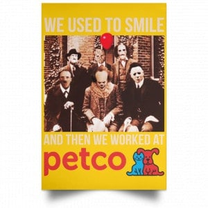 We Used To Smile And Then We Worked At Petco Poster Posters