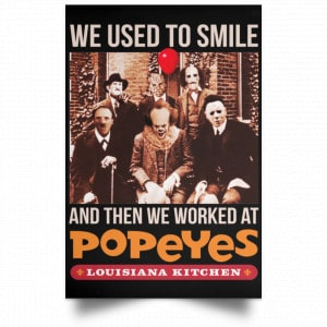 We Used To Smile And Then We Worked At Popeyes Louisiana Kitchen Posters Posters