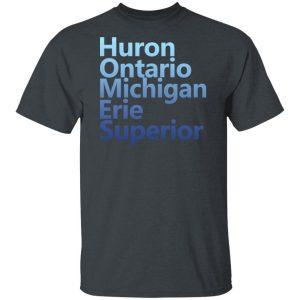 Huron Ontario Michigan Erie Superior Homes Shirt, Hoodie, Tank