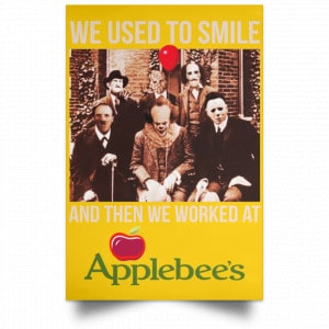 We Used To Smile And Then We Worked At Applebee's Grill & Bar Posters Posters