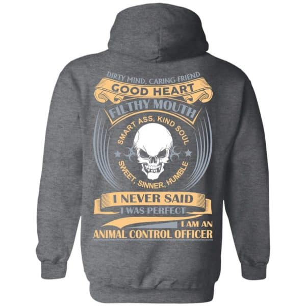 Dirty Mind Caring Friend Good Heart Filthy Mouth I Am An Animal Control Officer Shirt, Hoodie, Tank
