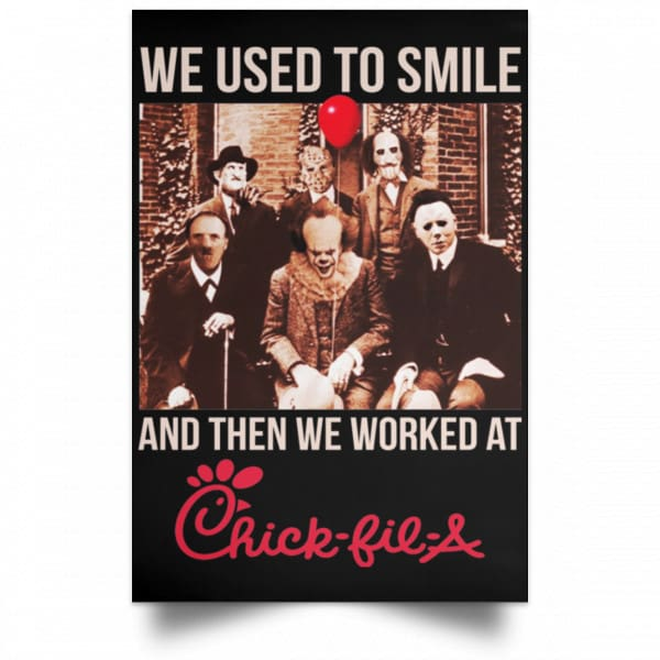 We Used To Smile And Then We Worked At Chick-fil-A Posters Posters