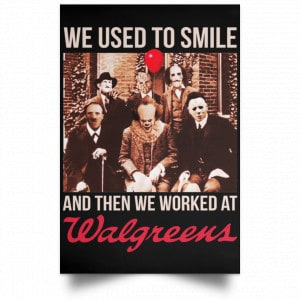 We Used To Smile And Then We Worked At Walgreens Posters Posters