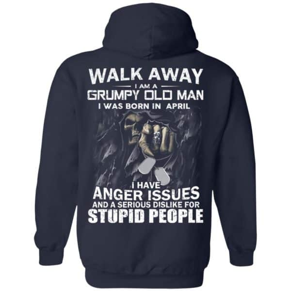 I Am A Grumpy Old Man I Was Born In April Shirt, Hoodie, Tank