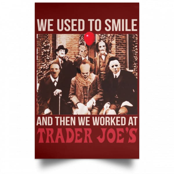 We Used To Smile And Then We Worked At Trader Joe's Posters Posters