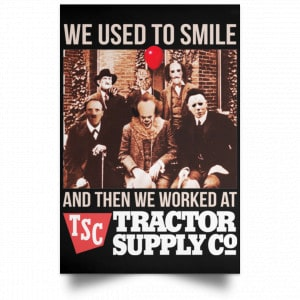 We Used To Smile And Then We Worked At Tractor Supply Posters