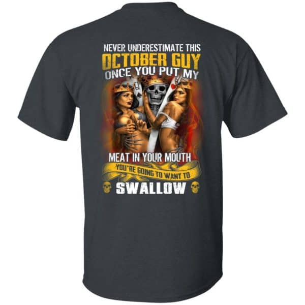 Never Underestimate This October Guy Once You Put My Meat In You Mouth Shirt, Hoodie, Tank