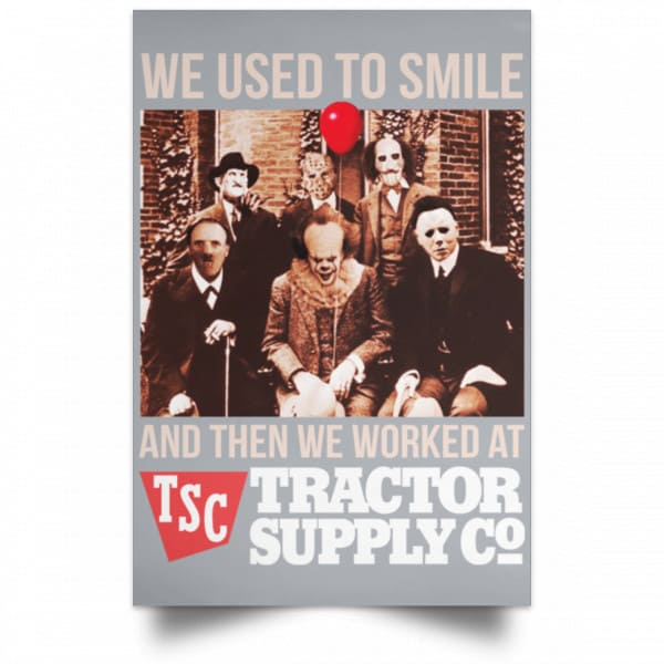 We Used To Smile And Then We Worked At Tractor Supply Posters Posters