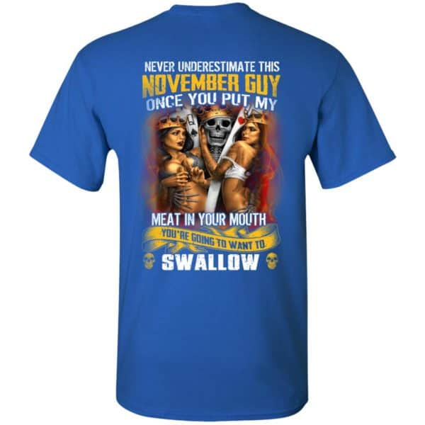 Never Underestimate This November Guy Once You Put My Meat In You Mouth Shirt, Hoodie, Tank