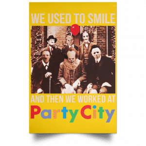 We Used To Smile And Then We Worked At Party City Posters Posters