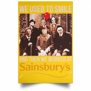 We Used To Smile And Then We Worked At Sainsbury's Posters Posters