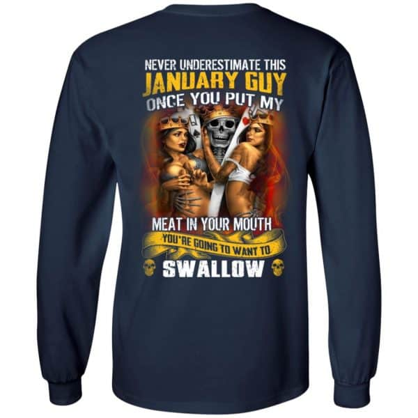Never Underestimate This January Guy Once You Put My Meat In You Mouth Shirt, Hoodie, Tank
