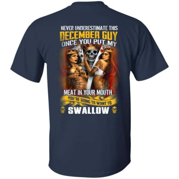 Never Underestimate This December Guy Once You Put My Meat In You Mouth Shirt, Hoodie, Tank
