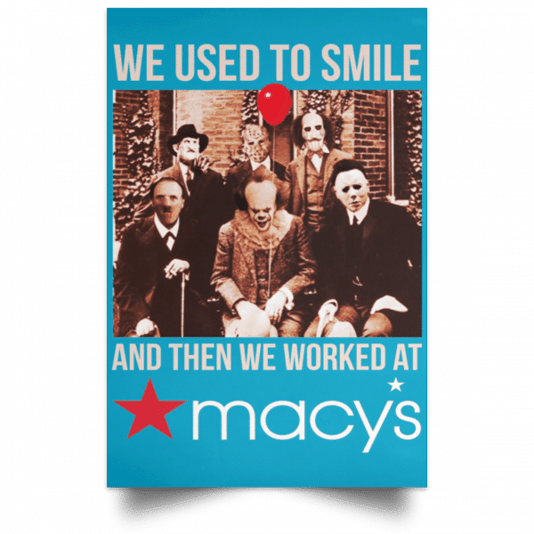 We Used To Smile And Then We Worked At Macy's Posters